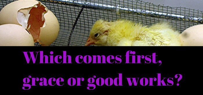 which comes first grace or good works?