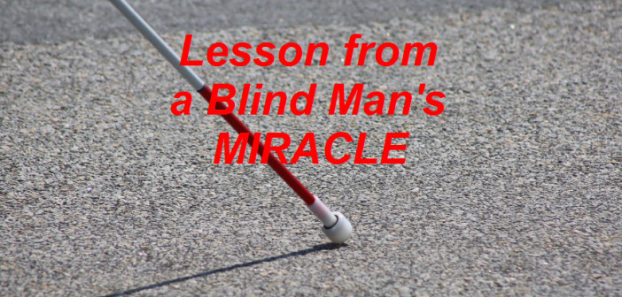 lesson from a blind man's miracle - www.walkbyfaithministry.com