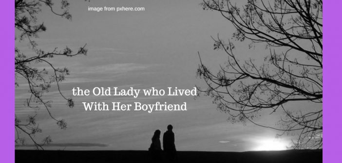 old lady who lived with her boyfriend