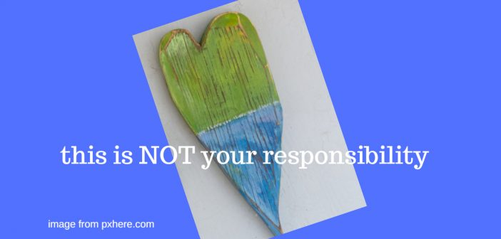 this is not your responsibility