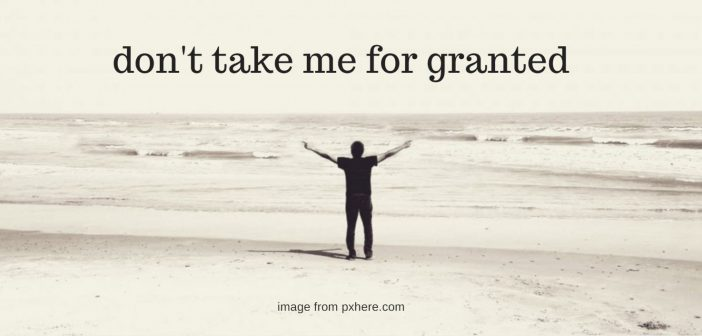 don't take me for granted