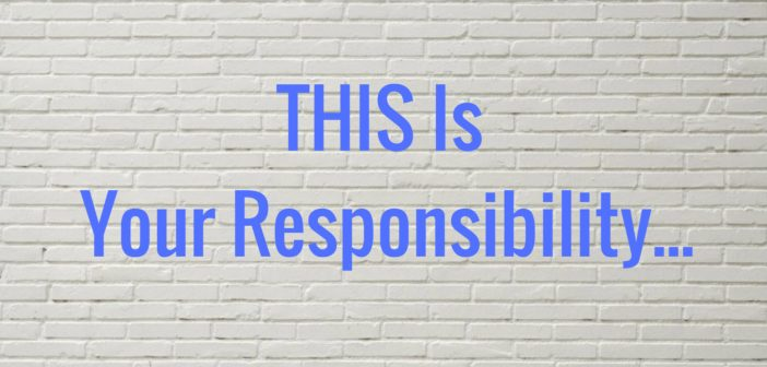 this is your responsibility