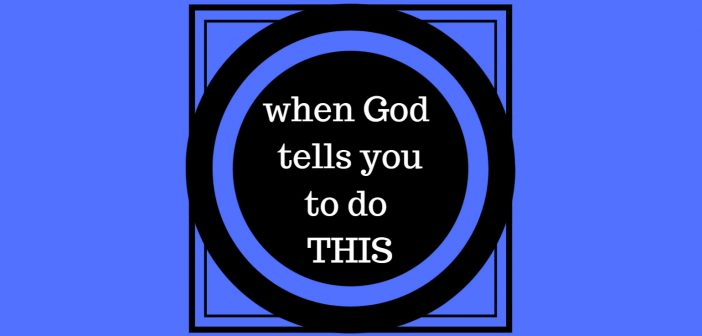 when God tells you to do this