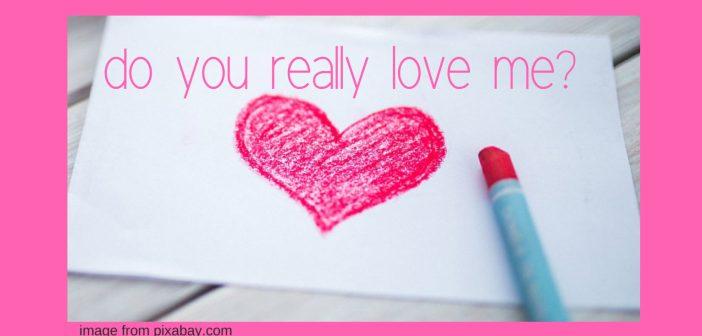 do you really love me