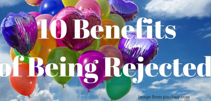 10 benefits of being rejected