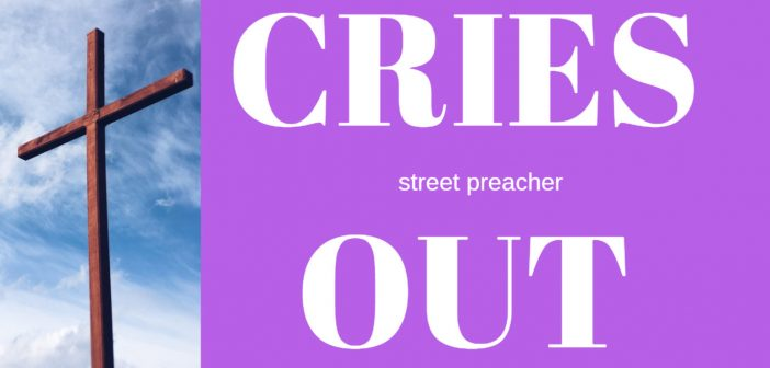 STREET PREACHER CRIES OUT