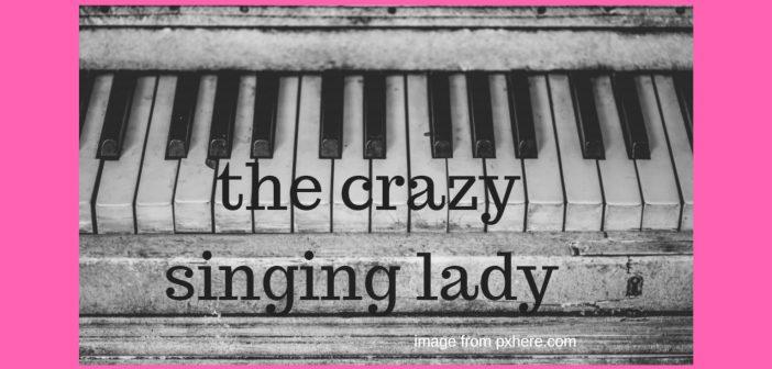 crazy singing lady