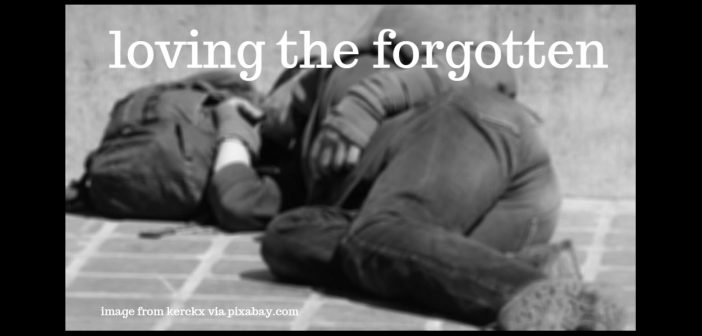 loving the forgotten