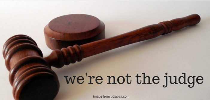 we're not the judge