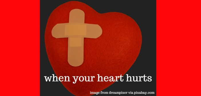 when your heart hurts
