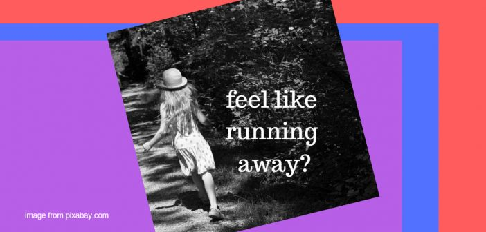 feel like running away