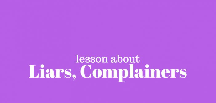 lesson about liars complainers