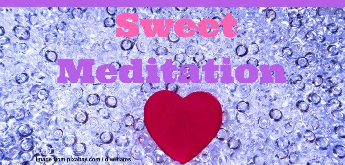 sweet meditation