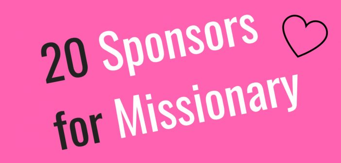 twenty sponsors for missionary