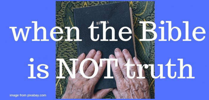 when bible is not truth