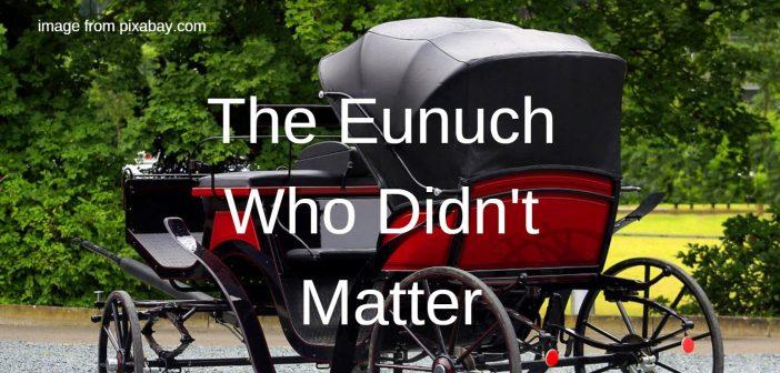 eunuch who didn't matter
