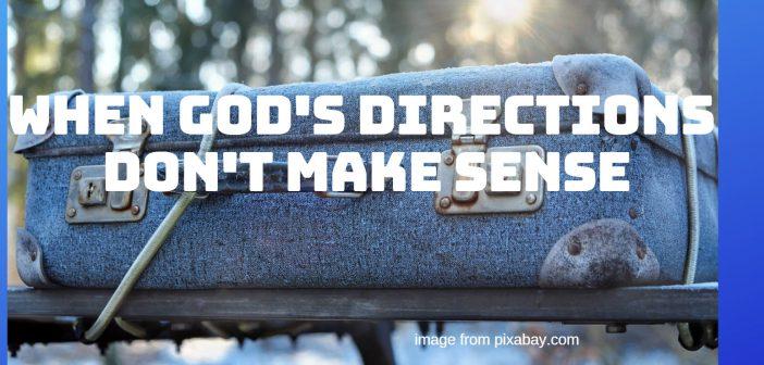 when god's directions don't make sense