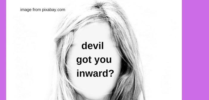 devil got you inward