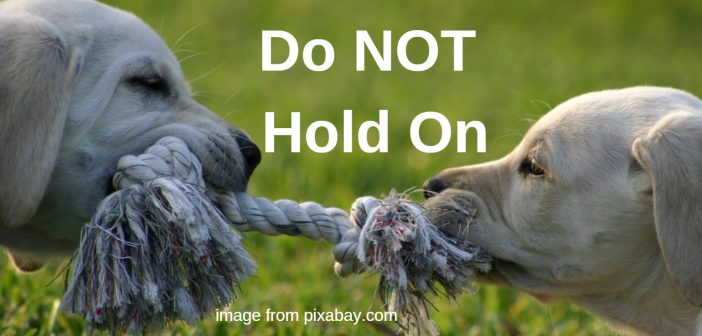 do not hold on