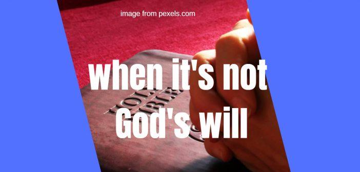 when it's not gods will