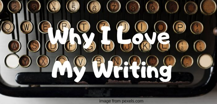 why i love my writing