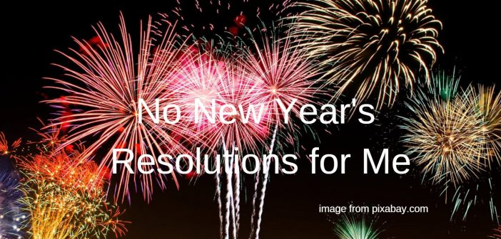 no new years resolutions for me