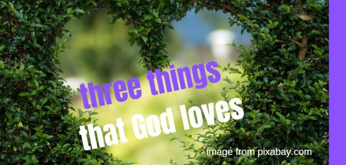 three things that god loves