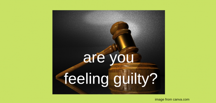 are you feeling guilty