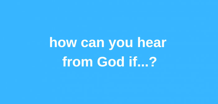 how can you hear from god if