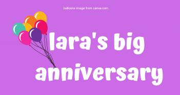 laras big anniversary