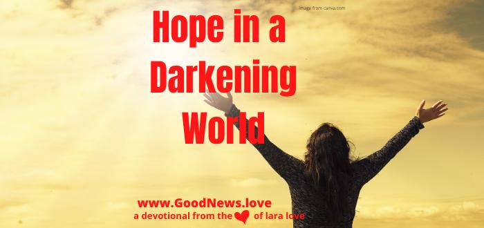 hope in a darkening world website
