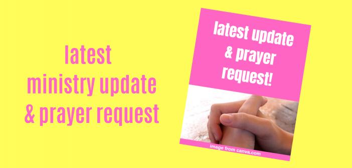 latest ministry update & prayer request
