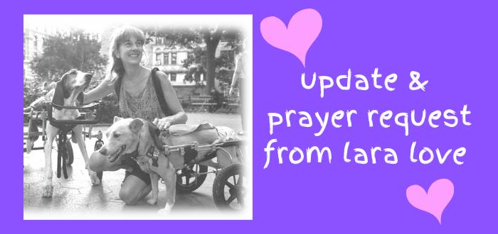 update & prayer request from lara love