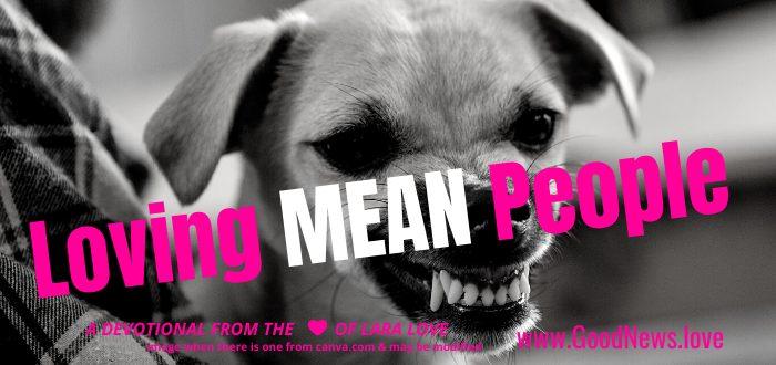 loving mean people